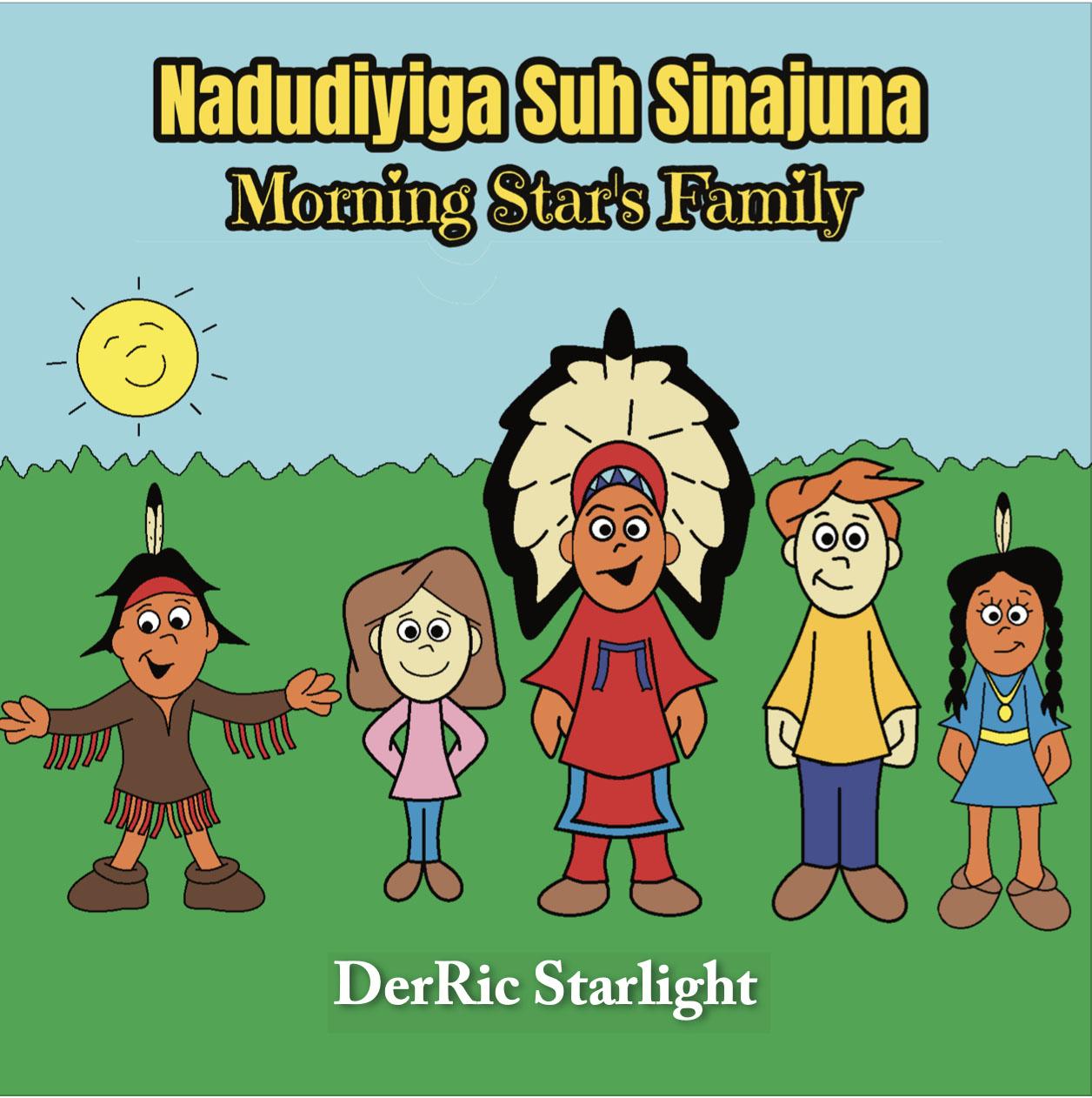 Nadudiyiga Suh Sinajuna = Morning Star's Family